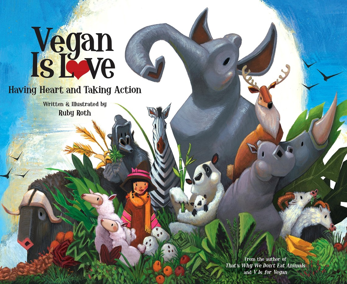 Vegan Is Love by Ruby Roth.jpg